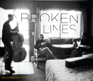 The Rubber Knife Gang - Broken Lines album cover