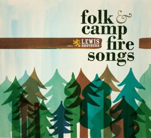 Lewis Brothers - folk & camp fire songs (2012)