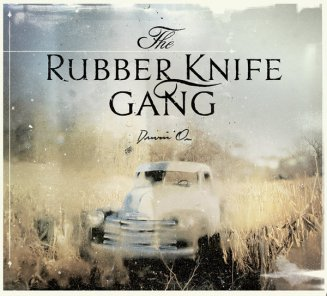Rubber Knife Gang - Drivin' On (2010)